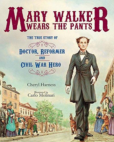 Mary Walker Wears the Pants By Cheryl Harness