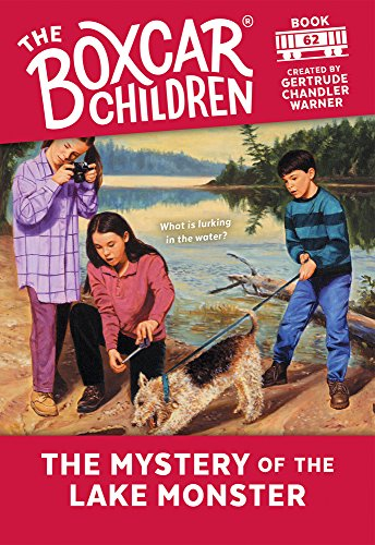 The Mystery of the Lake Monster By Created by Gertrude Chandler Warner