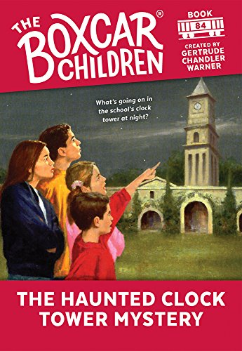 The Haunted Clock Tower Mystery By Created by Gertrude Chandler Warner