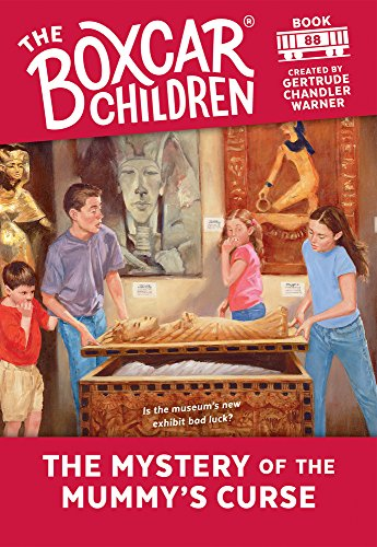 The Mystery of the Mummy's Curse By Created by Gertrude Chandler Warner