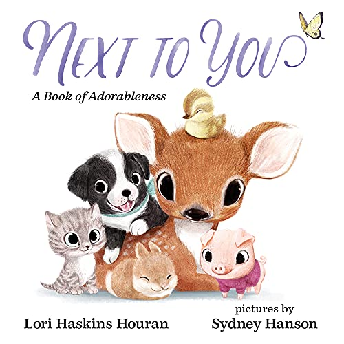Next To You - A Book of Adorableness By Lori Haskins Houran