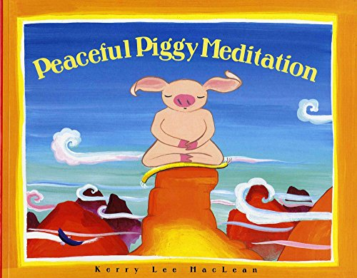 Peaceful Piggy Meditation (Albert Whitman Prairie Books (Paperback)) By Kerry Lee MacLean