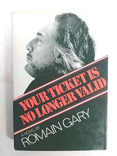 Your Ticket is No Longer Valid By Romain Gary