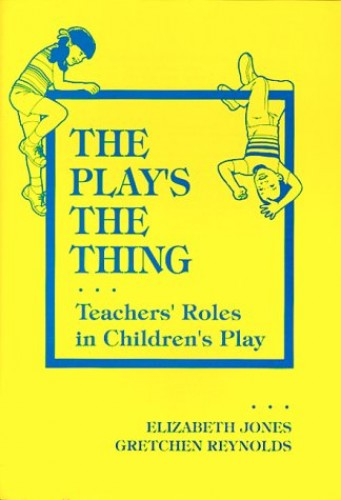 The Play's the Thing By Elizabeth Jones