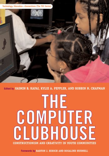 The Computer Clubhouse By Edited by Yasmin B. Kafai
