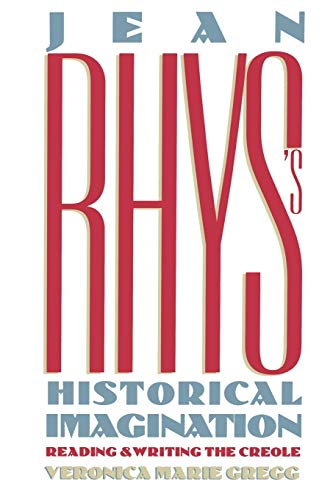 Jean Rhys's Historical Imagination By Veronica Marie Gregg