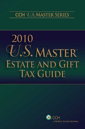 U.S. Master Estate and Gift Tax Guide By CCH Editorial Staff Publication