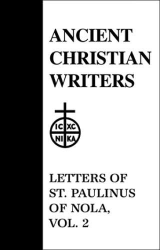 36. Letters of St. Paulinus of Nola, Vol. 2 By Translated with commentary by P. G. Walsh