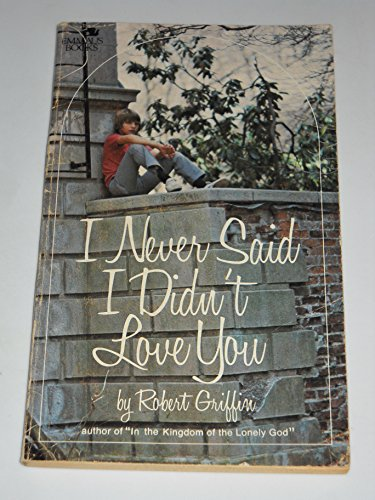 I Never Said I Didn't Love You by Robert Griffin