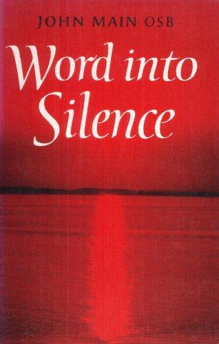 Word into Silence By John Main