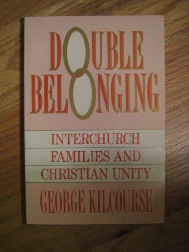 Double Belonging By George Kilcourse