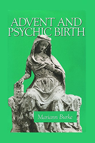 Advent and Psychic Birth By Mariann Burke