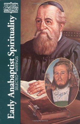 Early Anabaptist Spirituality By Edited by Daniel Liechty