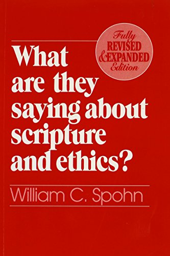 What are They Saying About Scripture and Ethics? By William Spohn