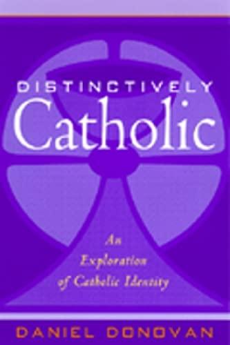 Distinctly Catholic By Daniel Donovan
