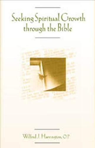 Seeking Spiritual Growth through the Bible By Wilfred Harrington