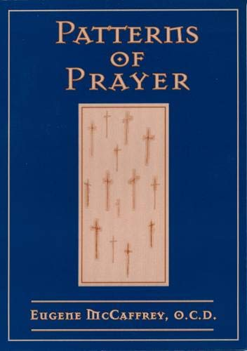 Patterns of Prayer By Eugene McCaffrey