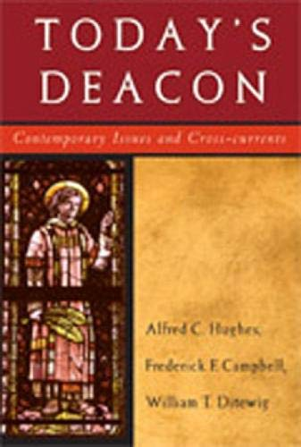 Today's Deacon By Alfred C. Hughes
