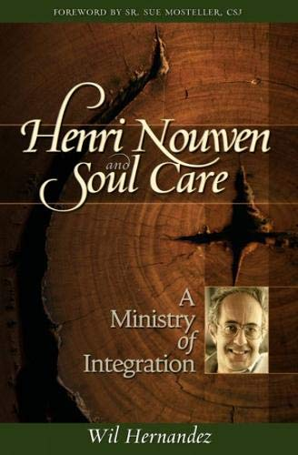 Henri Nouwen and Soul Care By Wil Hernandez