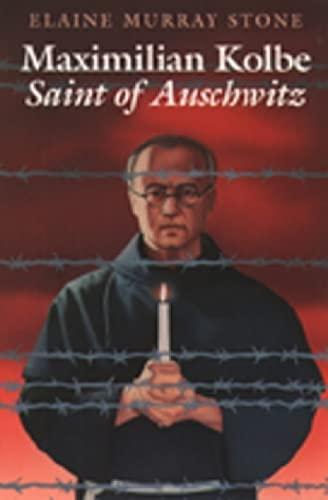 Maximilian Kolbe By Elaine Murray Stone