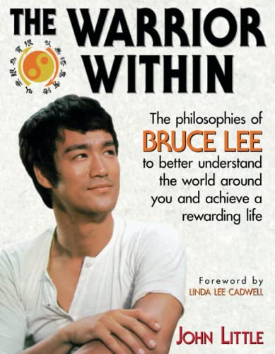 The Warrior Within: The Philosophies of Bruce Lee By John R. Little