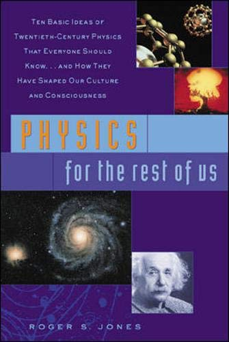 Physics for the Rest of Us By Roger S. Jones