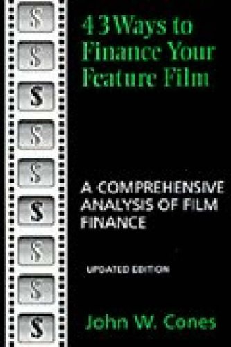 43 Ways to Finance Your Feature Film By John W. Cones