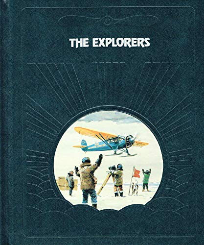 The Explorers (Epic of Flight) By Donald Dale Jackson