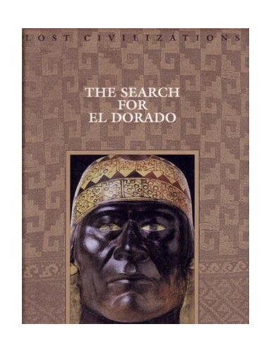 The Search for El Dorado (Lost Civilizations) Edited by Dale Brown