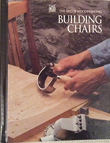 Building Chairs (Art of Woodworking S.) By Edited by Pierre Home-Douglas