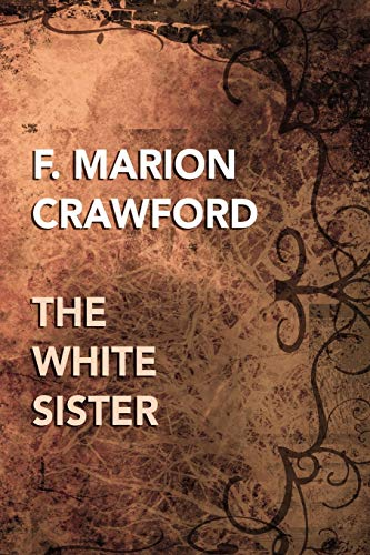 The White Sister By F. Marion Crawford