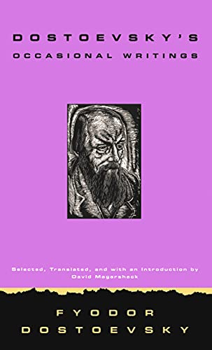 Dostoevsky's Occasional Writings By F.M. Dostoevsky