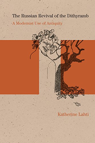 The Russian Revival of the Dithyramb By Katherine Lahti