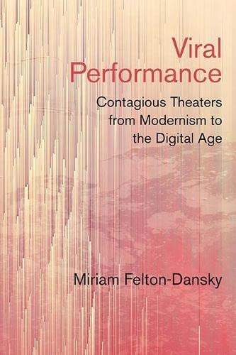 Viral Performance By Miriam Felton-Dansky