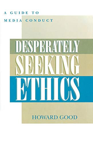 Desperately Seeking Ethics By Howard Good