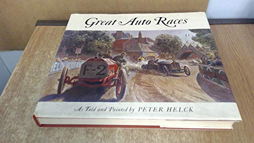 Great Auto Races and Grand Prizes by Peter Helck