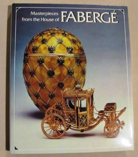 Masterpieces from the House of Faberge By Alexander Von Solodkoff
