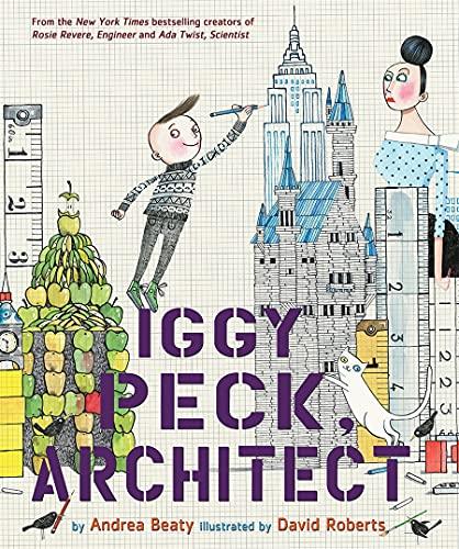 Iggy Peck, Architect By Andrea Beaty