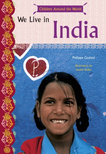 We Live in India (Kids Around the Wo By Phillipe Godard
