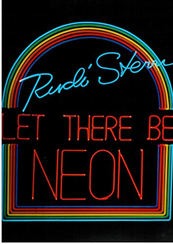 Let There Be Neon By Rudi Stern