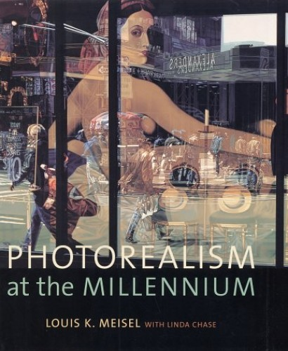 Photorealism at the Millenium By Louis K. Meisel