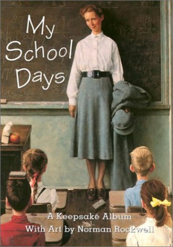My School Days: A Keepsake Album by Norman Rockwell