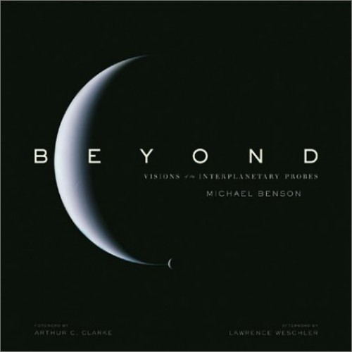 Beyond: Visions of the Interplanetary By Michael Benson