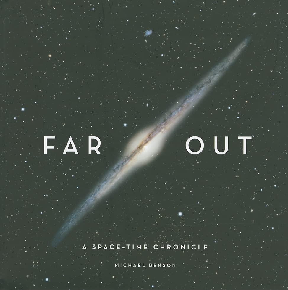 Far Out By Michael Benson