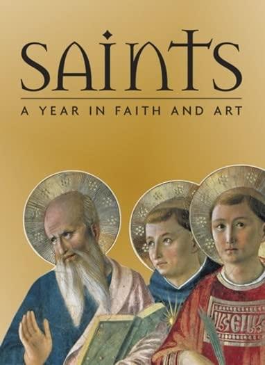 Saints: A Year in Faith and Art By Rosa Giorgi