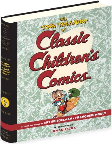 The TOON Treasury of Classic Children's Comics By Art Spiegelman