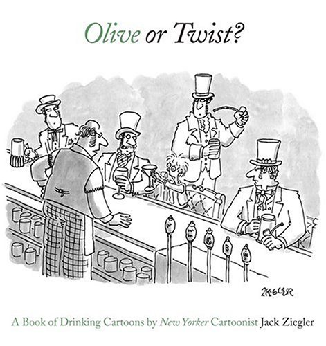Olive or Twist. a Book of Drinking Ca By Jack Ziegler