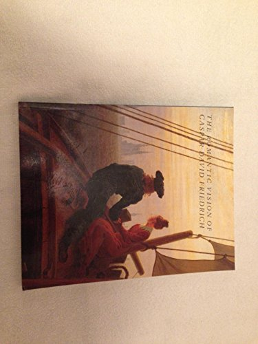 The Romantic Vision of Caspar David Friedrich By Caspar David Friedrich