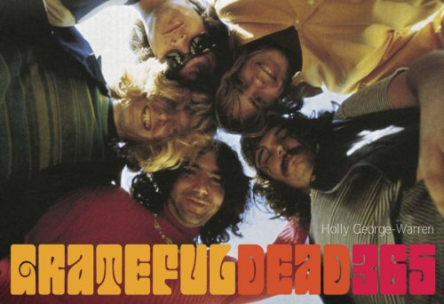 Grateful Dead 365 By Holly George-Warren