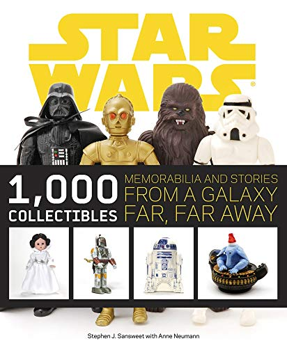 Star Wars: 1,000 Collectibles:Memorabilia and Stories from a Gala By Stephen J. Sansweet